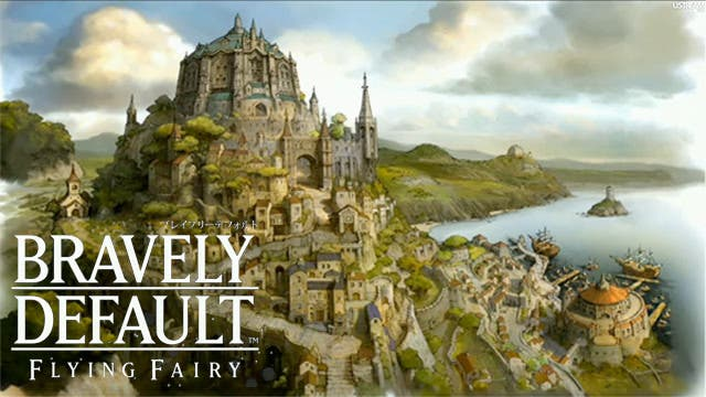Square Enix habla sobre el interés de 'Bravely Default: Flying Fairy' en Occidente
