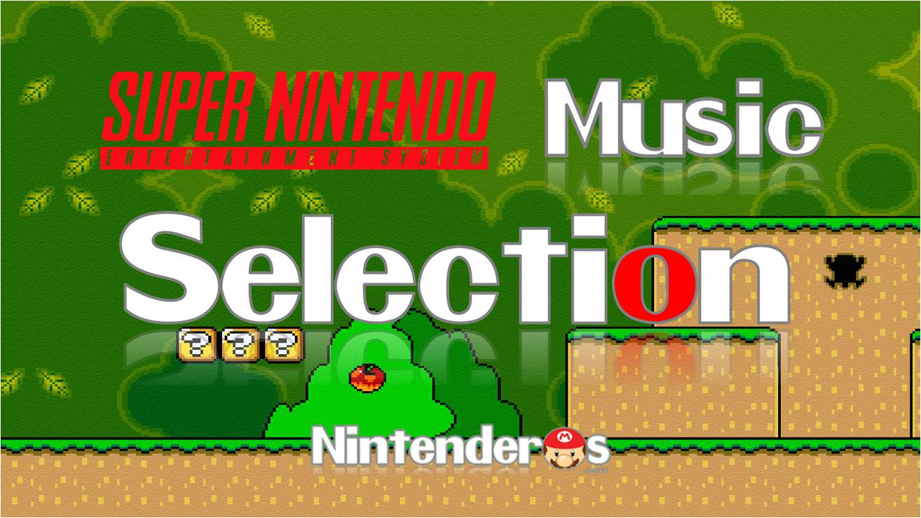 [Vol.1] Nintendo Music Selection: Super Nintendo