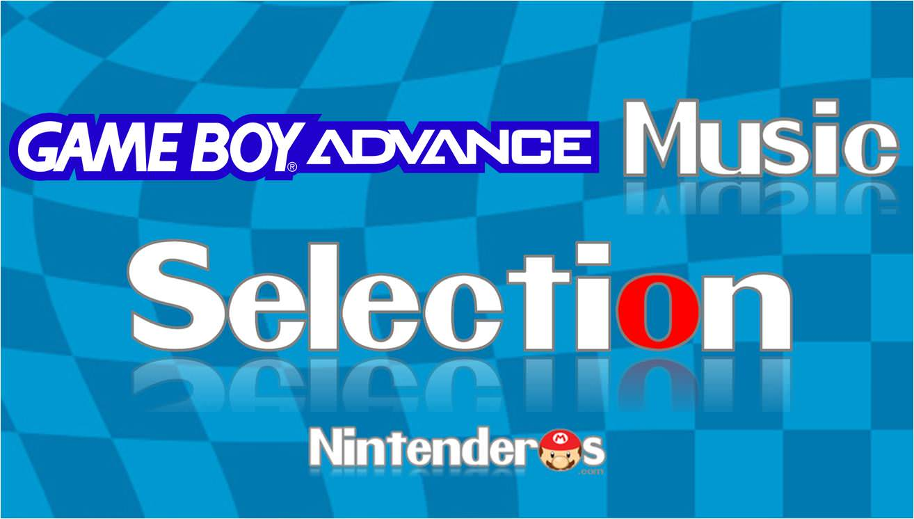 [Vol.1] Nintendo Music Selection: Game Boy Advance