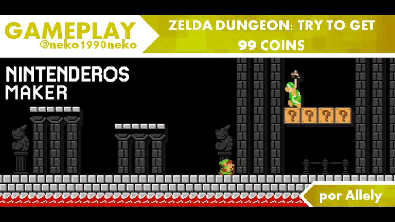 [Gameplay] Nintenderos Maker #1: 'Zelda Dungeon, try to get 99 coins'