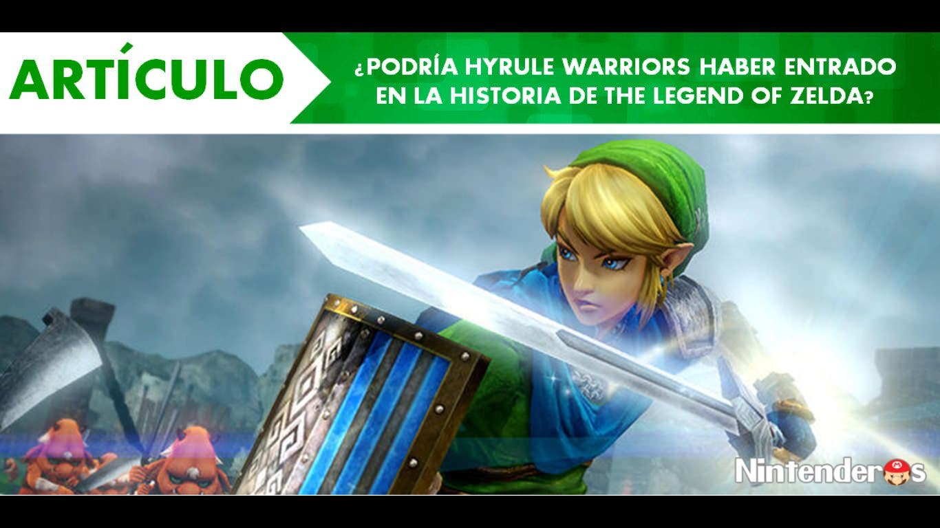 [Artículo] ¿Podría 'Hyrule Warriors' haber entrado en la historia de 'The Legend of Zelda'?