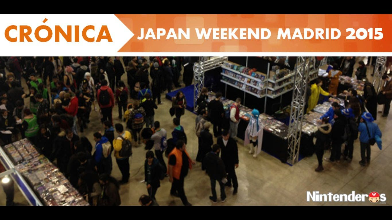 [Crónica] Nintenderos.com asiste al Japan Weekend Madrid 2015