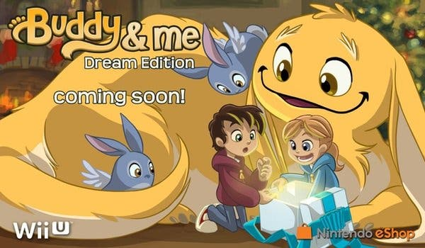 'Buddy & Me: Dream Edition' confirma su lanzamiento en Wii U