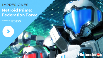 [Impresiones] 'Metroid Prime: Federation Force'