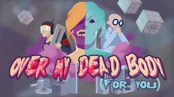 'Over My Dead Body (For You)', camino de Wii U