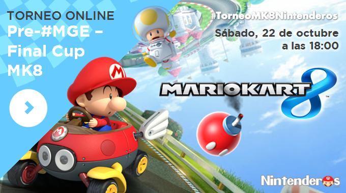 Torneo 'Mario Kart 8' | Pre-#MGE – Final Cup MK8