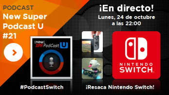 ¡New Super Podcast U – Resaca Nintendo Switch, en directo mañana a las 22:00!