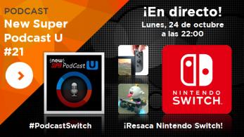 ¡New Super Podcast U – Resaca Nintendo Switch, en directo mañana a las 22:00!