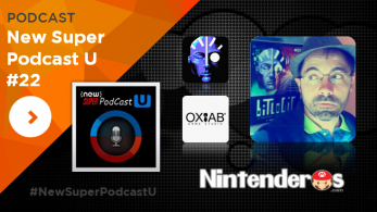 ¡Escucha ya la entrega #22 de New Super Podcast U!