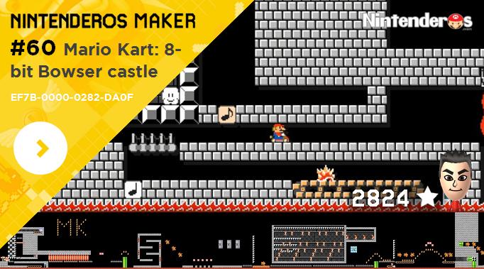 Nintenderos Maker #60: Mario Kart: 8-bit Bowser castle