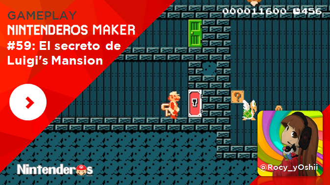 [Gameplay] Nintenderos Maker #59: El secreto de Luigi's Mansion