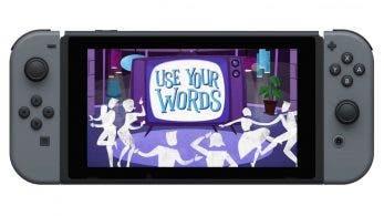 Use Your Words confirma su lanzamiento en Nintendo Switch para mañana