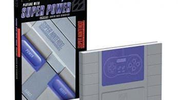 [Act.] Ya puede reservarse el libro Playing With Super Power: Nintendo SNES Classics