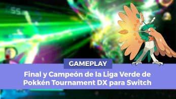 [Gameplay] Decidueye se enfrenta al campeón de la Liga Verde en Pokkén Tournament DX