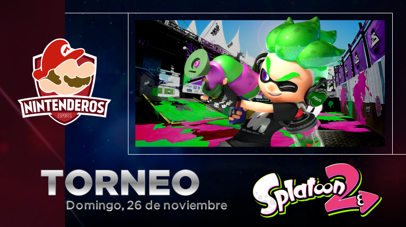 Torneo Splatoon 2 | Derrochando tinta