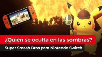 [Vídeo] ¿Quién se esconde tras las sombras del teaser de Super Smash Bros. para Nintendo Switch?