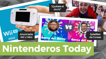 Nintenderos Today #30: Wii U Mini, Kiko Rivera, Pokémon GO, Splatfest coreano y el Test Definitivo