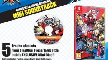 Las copias físicas de lanzamiento de BlazBlue: Cross Tag Battle incluirán un mini disco de la banda sonora en Europa