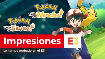 [Impresiones] Pokémon: Let's Go, Pikachu! / Eevee! en el E3 2018