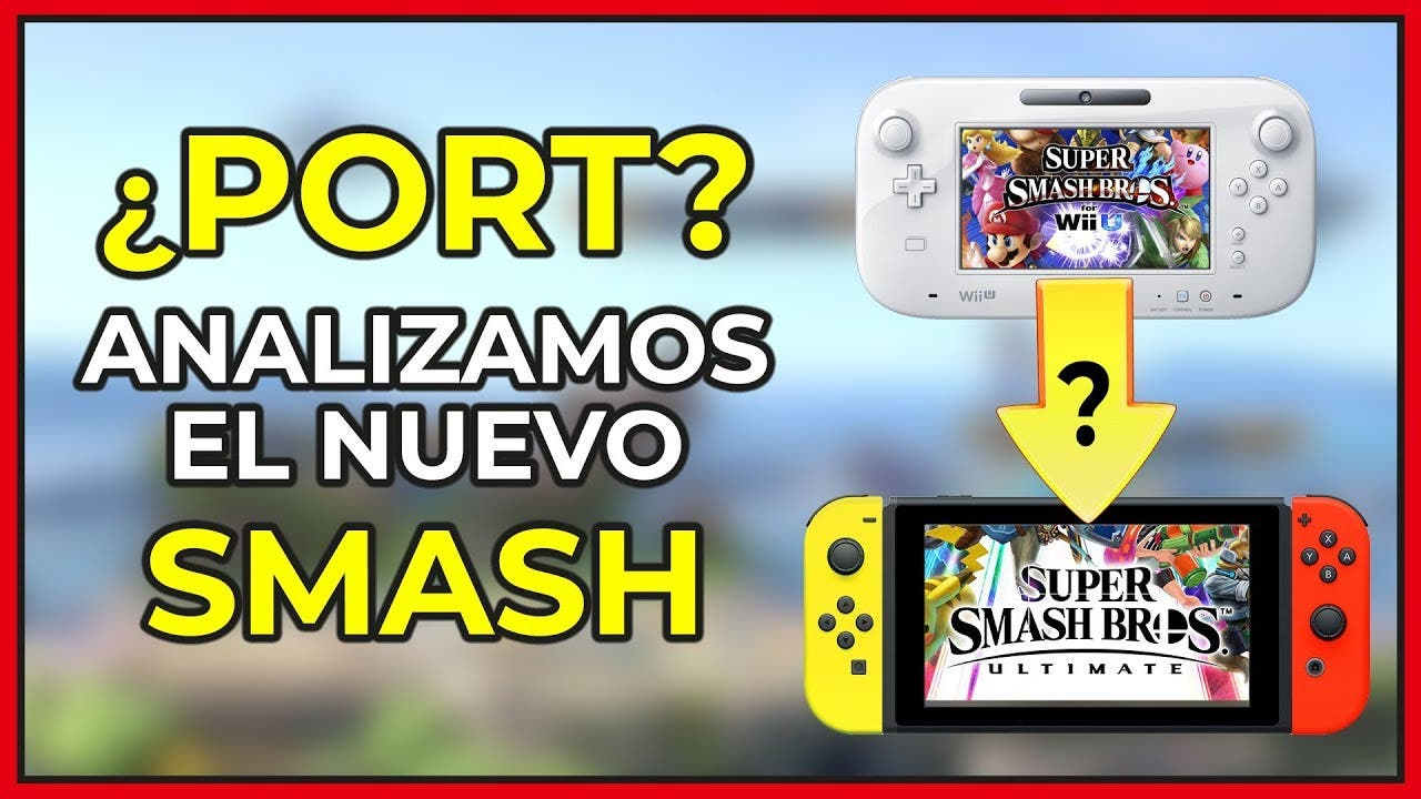 [Vídeo] ¿Es Super Smash Bros. Ultimate un port de Wii U?