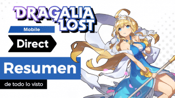 [Act.] Resumen y diferido del Nintendo Direct centrado en Dragalia Lost