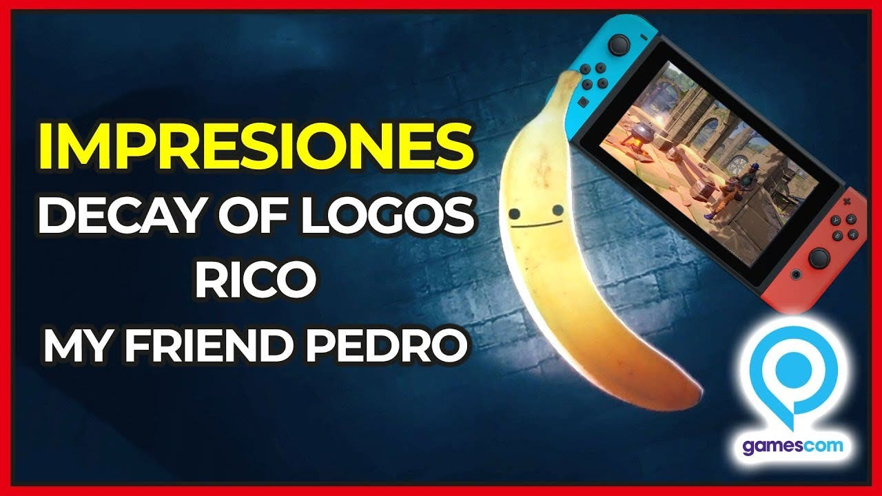 [Act.] [Vídeo] Impresiones triples: Decay of Logos, My Friend Pedro y Rico para Nintendo Switch en la Gamescom 2018