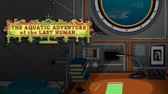 The Aquatic Adventure of the Last Human llegará pronto a Nintendo Switch