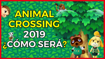 [Vídeo] ¿Cómo será Animal Crossing 2019?