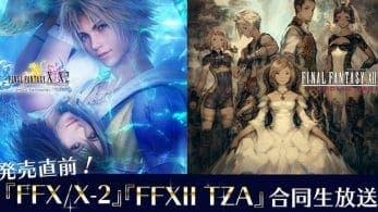 [Act.] Una transmisión en directo de Final Fantasy X / X-2 HD Remaster y XII tendrá lugar mañana en Japón
