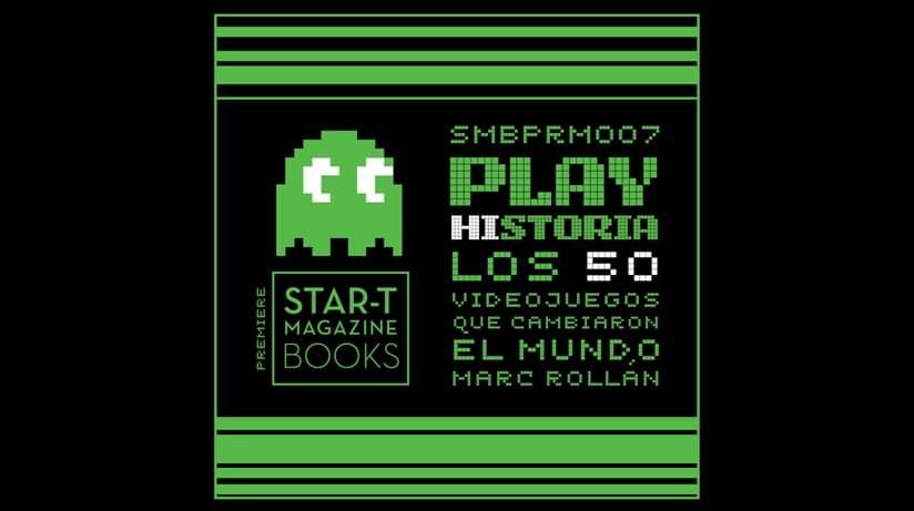 Star-t Magazine Books anuncia la producción del libro Play Historia: Los 50 videojuegos que cambiaron el mundo