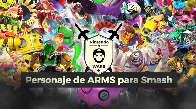 ¡Arranca Nintendo Wars: Personaje de ARMS que quieres ver en Super Smash Bros. Ultimate!