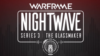 Nightwave: Series 3 – The Glassmaker llegará mañana a Warframe